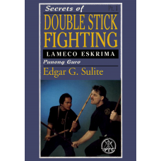Secrets of Double Stick Fighting Vol 1