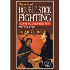 Secrets of Double Stick Fighting Vol 2